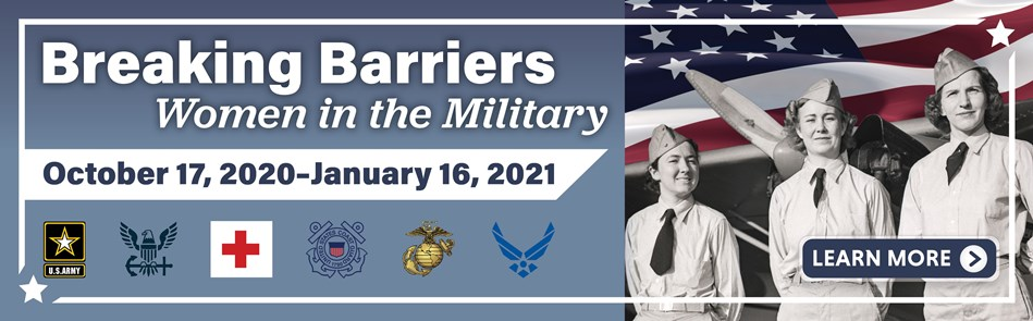 Breaking Barriers: Women in the Military Dunn Museum Exhibition banner